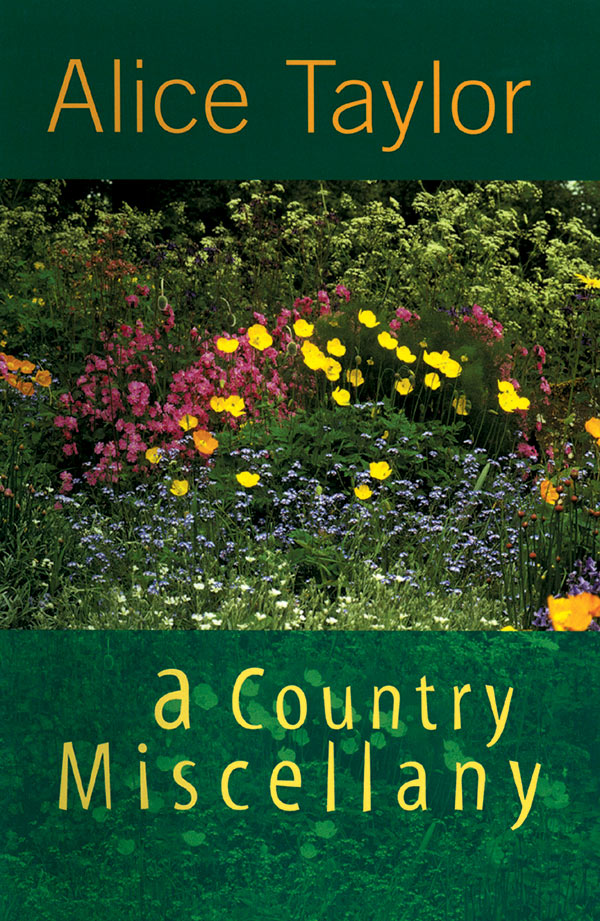 Alice Taylor A Country Miscellany