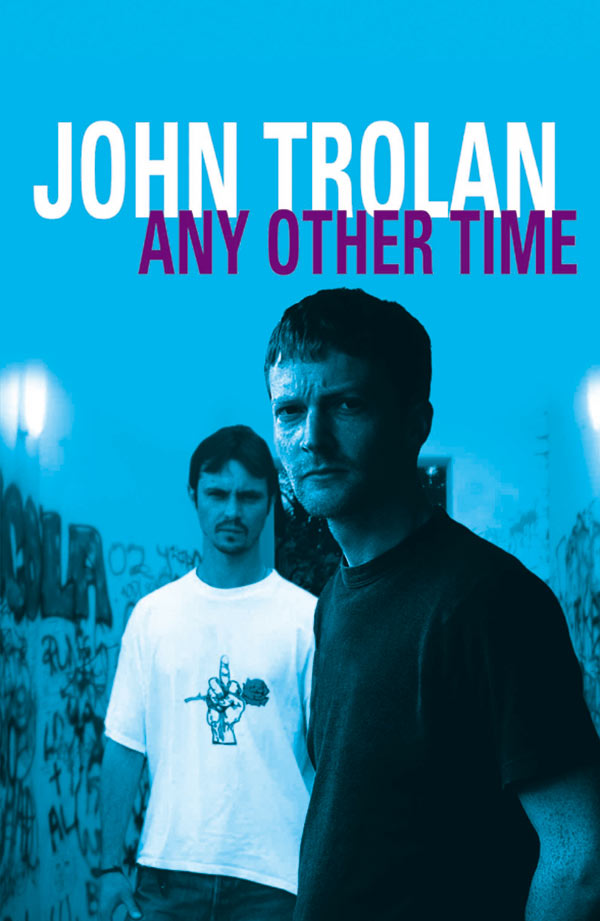 John Trolan Any Other Time