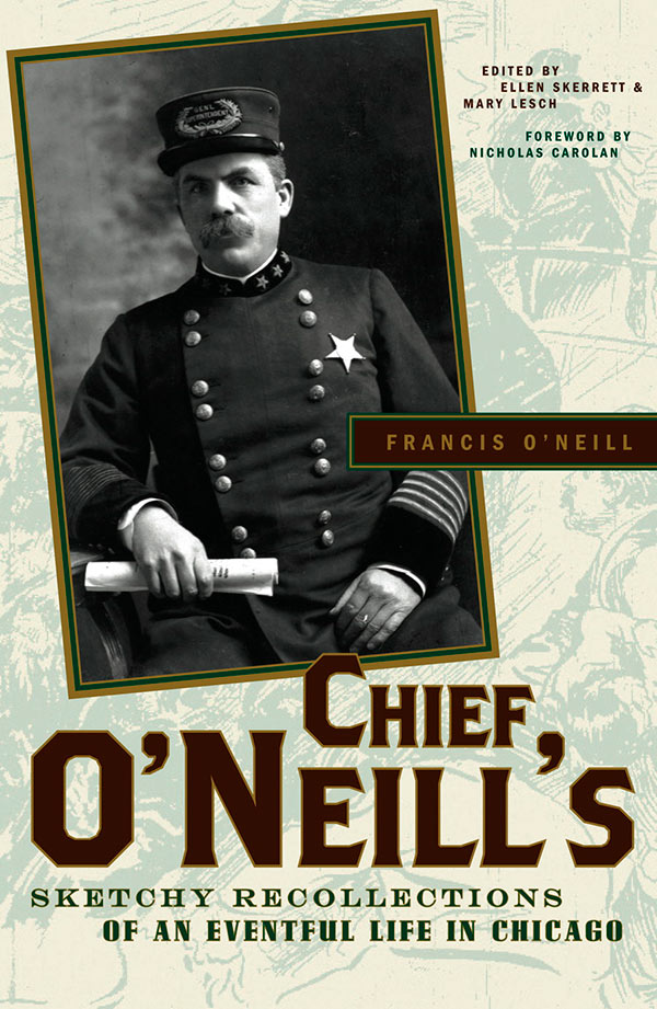 Francis O'Neill Chief O'Neills Sketchy Recollections
