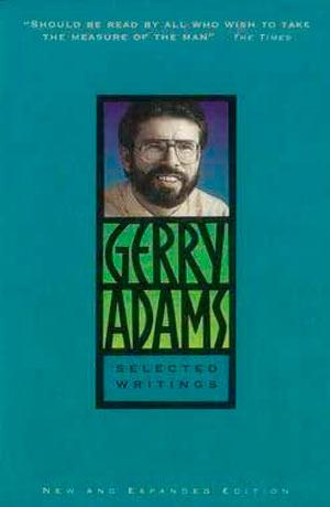 Gerry Adams Selected Writings