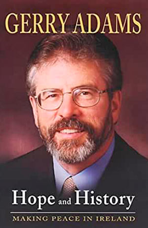 Gerry Adams Hope and History