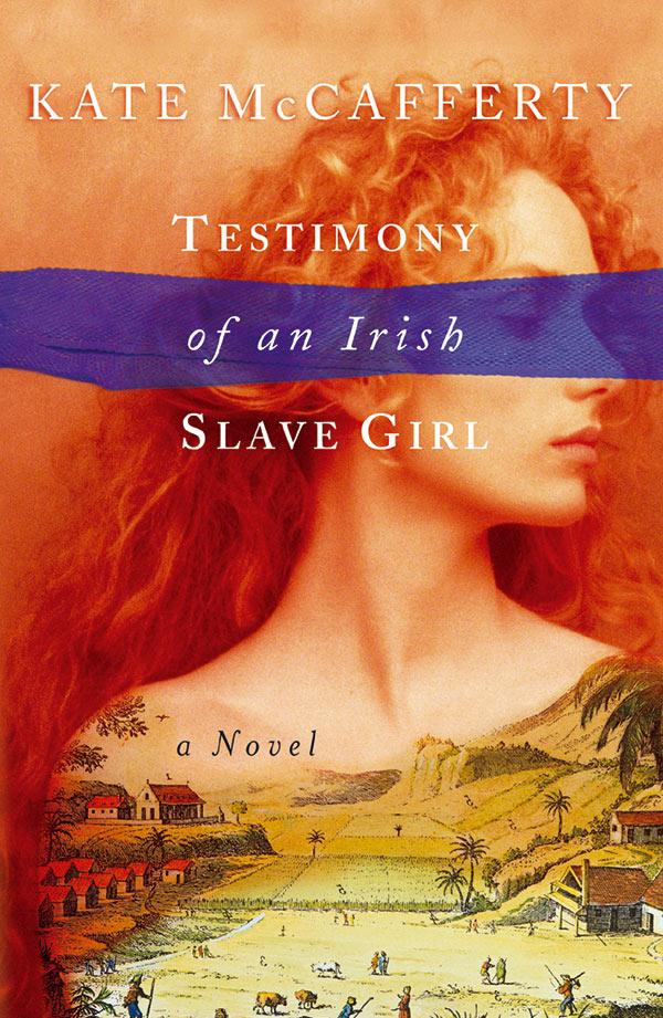Kate McCafferty Testimony of an Irish Slave Girl