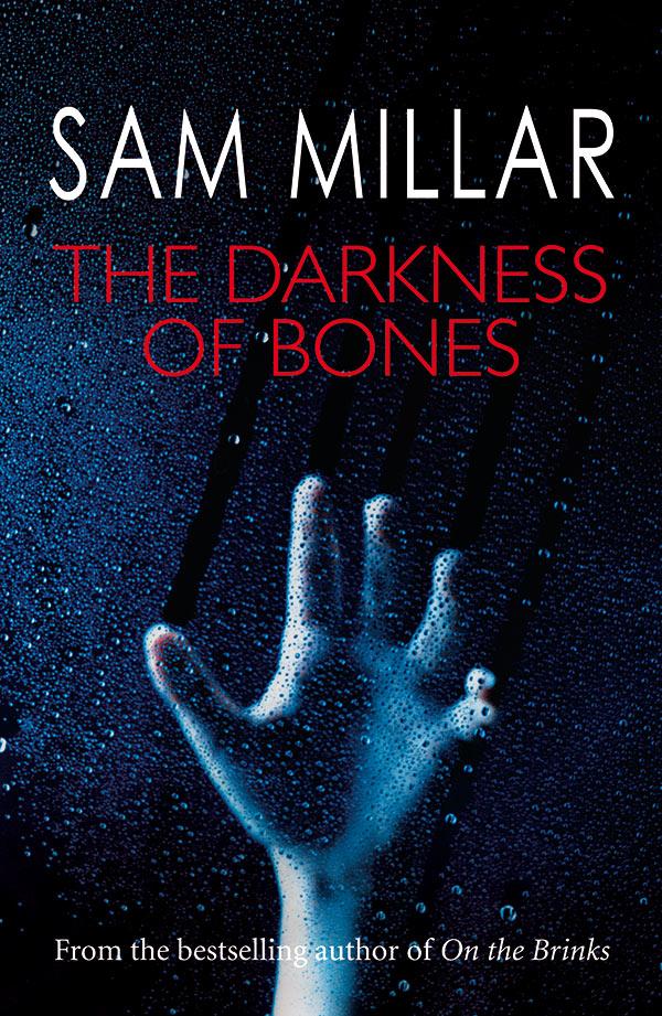 Sam Millar The Darkness of Bones
