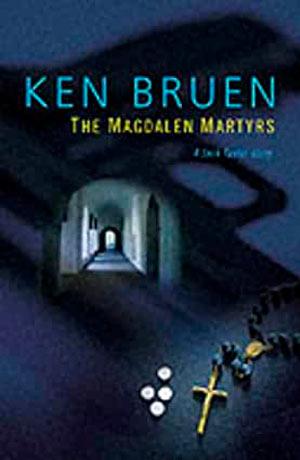 Ken Bruen The Magdalen Martyrs