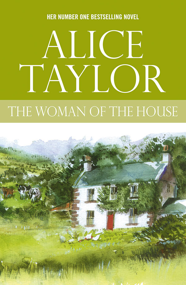 Alice Taylor The Woman of the House